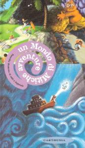 Un mondo di mitiche avventure