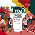 Tito Livio, storie di ieri e di oggi