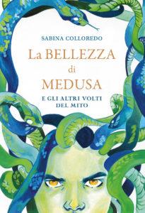 La bellezza di Medusa e gli altri volti del mito